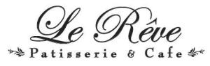 Le Reve Patisserie & Cafe