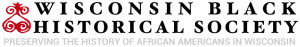 Wisconsin Black Historical Society and Museum