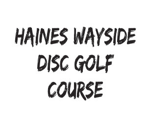 HAINES WAYSIDE DISC GOLF COURSE