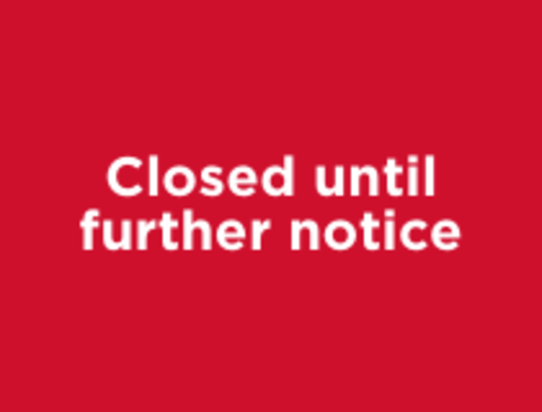 Closed until further notice