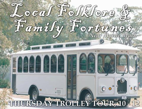 Local Folklore and Family Fortunes Near Myrtle Beach Trolley Tour