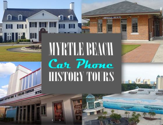 Myrtle Beach History, Movies & Music Car Phone History Tour