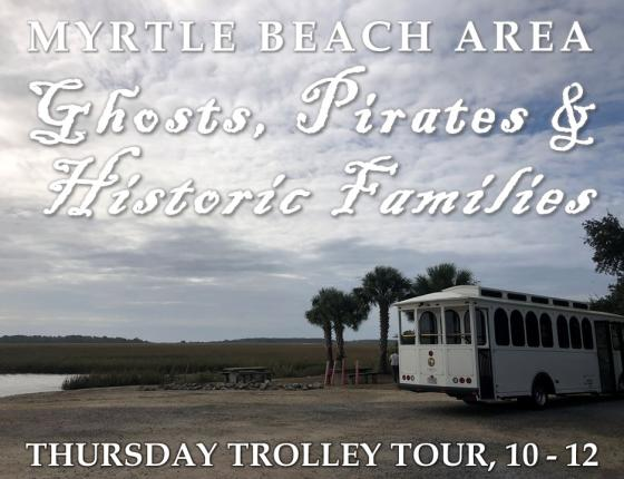 Myrtle Beach Area Ghosts, Pirates and Historic Families Trolley Tour