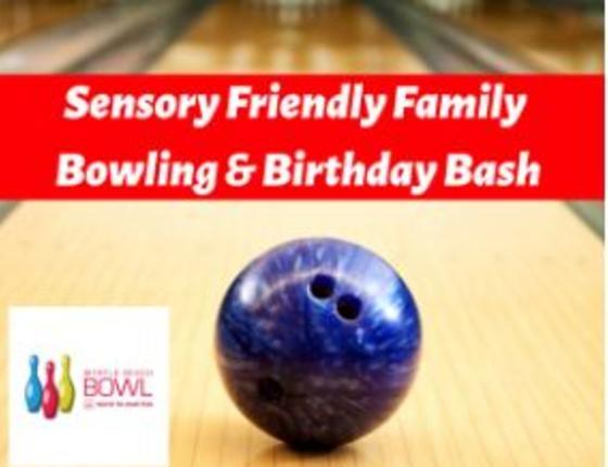 Sensory Friendly Family Bowling and Birthday Bash