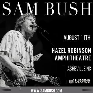 Sam Bush Band - Live at Hazel Robinson Amphitheatre!
