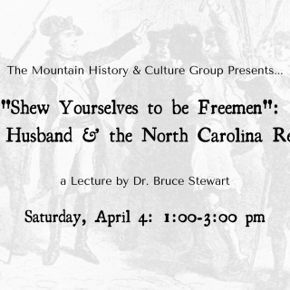 """POSTPONED: Lecture:  """"Shew Yourselves to be Freemen"""":  Herman Husband & the NC Regulation"""