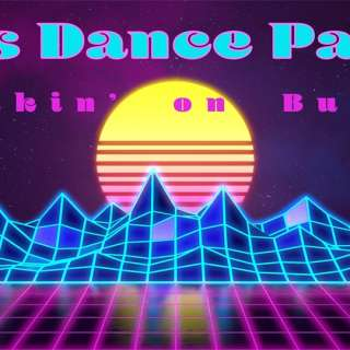 80's Dance Party - Breakin' on Buxton