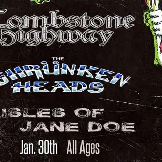 Tombstone Highway, Aisles of Jane Doe, The Shrunken Heads