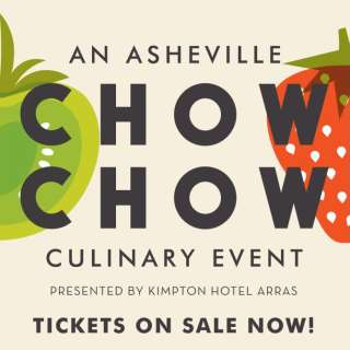 CHOW CHOW  An Asheville Culinary Event