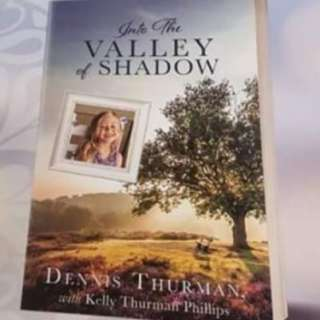 Into The Valley Of Shadow- By Pastor Dennis Thurman