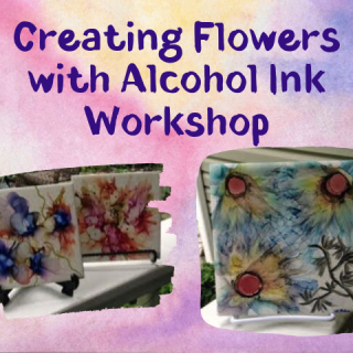 Creating Flowers with Alcohol Ink Workshop