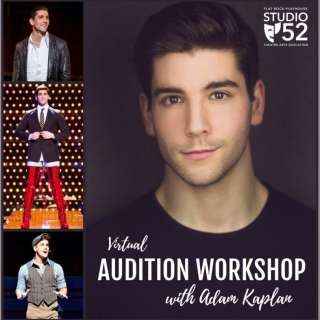 VIRTUAL: Audition Workshop with Broadway's Adam Kaplan