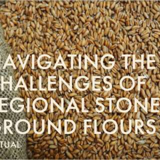 Chow Chow Virtual Series: Navigating The Challenges of Regional Stone Ground Flours