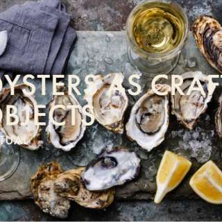 Chow Chow Virtual Series: Oysters As Crafted Objects