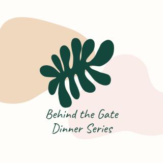 Behind the Gate Dinner Series
