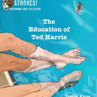 Different Strokes! Performing Arts Collective Present The Education of Ted Harris, written by Jamie Knox
