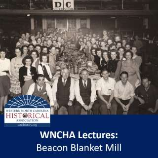 VIRTUAL: WNCHA Lectures: Beacon Blanket Mill
