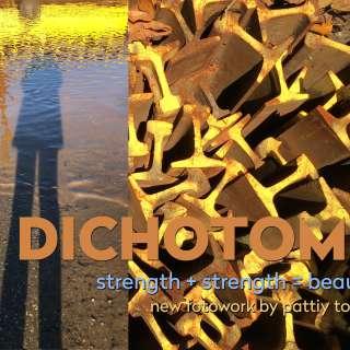 Dichotomy: Strength + Strength = Beauty