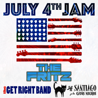 July 4th Jam (with The Fritz, The Get Right Band, and Jeff Santiago Y Los Gatos Negros)