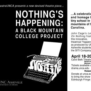 """""""NOTHING'S HAPPENING: A BLACK MOUNTAIN COLLEGE PROJECT"""""""