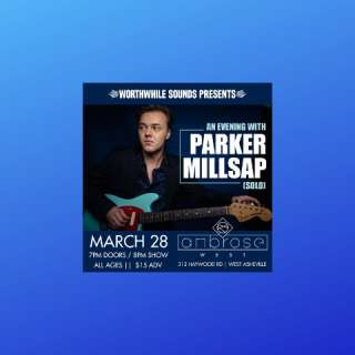 Worthwhile Sounds Presents: An Evening With Parker Millsap (solo)