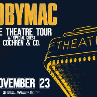 RESCHEDULED: TOBYMAC: The Theatre Tour