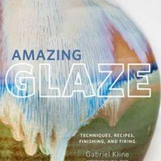 Amazing Glaze Workshop with Instructor: Gabriel Kline