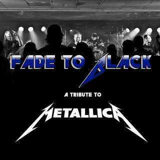 Fade To Black – A Tribute To Metallica