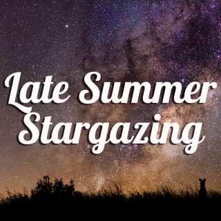 Late Summer Stargazing