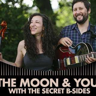 The Moon and You w/ The Secret B-Sides