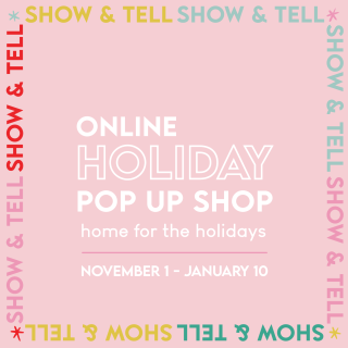 VIRTUAL: Show & Tell Online Holiday Pop Up Shop