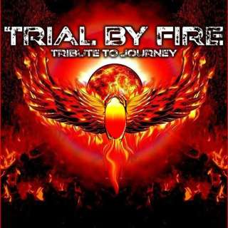 Trial by Fire (Tribute to Journey)