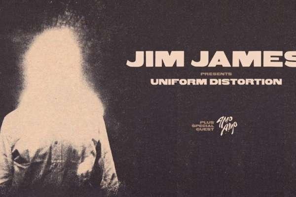 Jim James presents Uniform Distortion