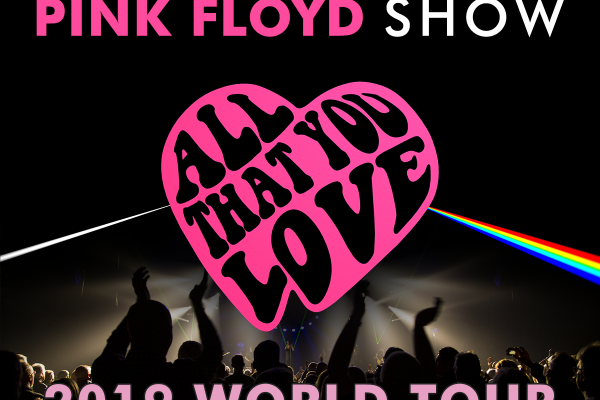 The Australian Pink Floyd Show: All That You Love Tour