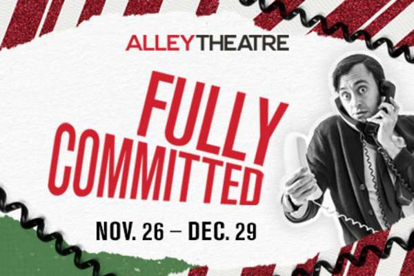 20% Off Fully Committed at the Alley Theatre