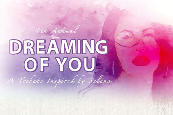 Dreaming of You: 4th Annual Tribute Inspired By Selena