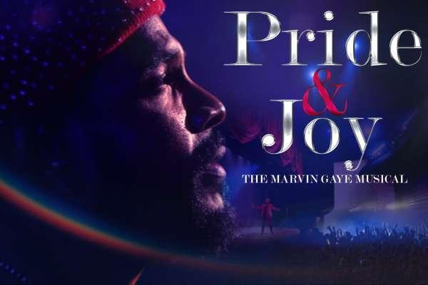 Pride & Joy - The Marvin Gaye Musical
