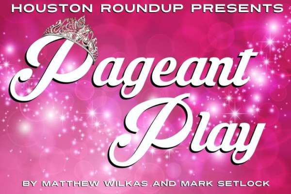 Houston Roundup's Midsummer Night's Drag presents Pageant Play