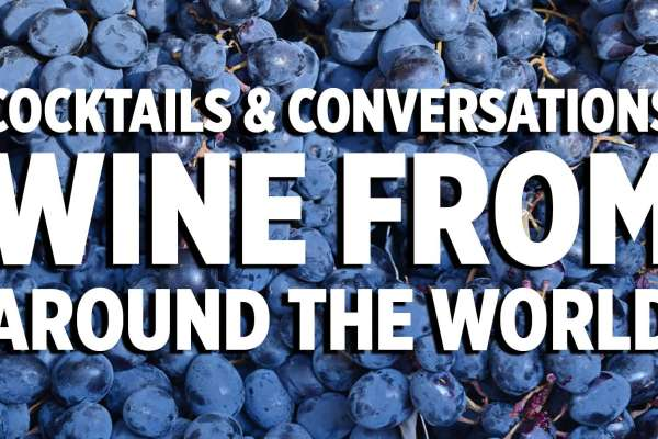 Cocktails & Conversations - Wine from Around the World