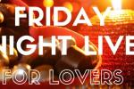 Friday Night Live for Lovers (18+)