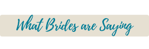 What Brides Are Saying