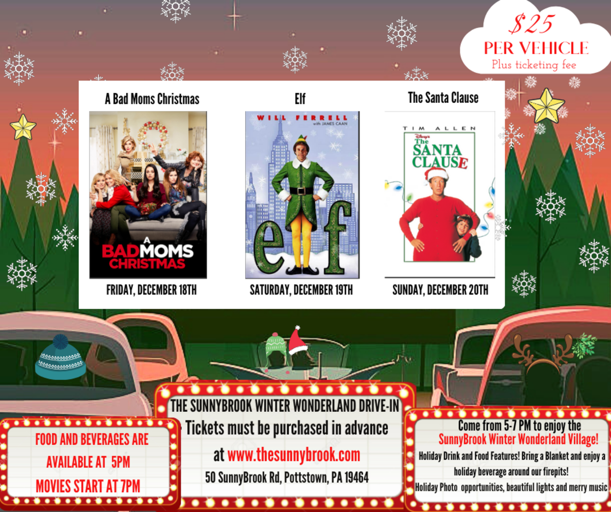 Image may contain: 1 person, text that says 'ABadMomsChristmas A Bad Moms Christmas $25 PER VEHICLE Plus ticketing fee Elf FERRELL The Santa Clause SANTA CLAUSE BAD MOMS CHRISTMAS FRIDAY, DECEMBER 18TH elf SATURDAY, DECEMBER 19TH ததည S4448 SUNDAY, DECEMBER 20TH FOOD AND BEVERAGES ARE AVAILABLE AT 5PM MOVIES START AT7PM THE SUNNYBROOK WINTER WONDERLAND DRIVE-IN Tickets must be purchased in advance at www.thesunnybrook.com 50 SunnyBroo Rd, Pottstown, 19464 Come from 7P Mto enjoy the SunnyBrook Winter Wonderland Village! Holiday Drink Food Features! Bring Blanketa enjoy holiday beverage around firepits! Holiday Photo opportunities, beautiful lights merry music'