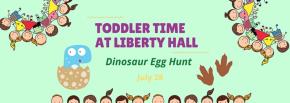 Toddler Time at Liberty Hall: Dinosaur Egg Hunt