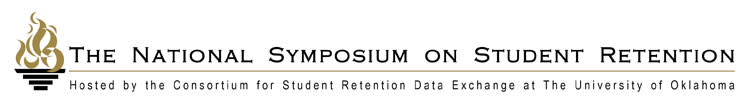 The National Symposium on Student Retention: Hosted by the Consortium for Student Retention Data Exchange at the University of Oklahoma