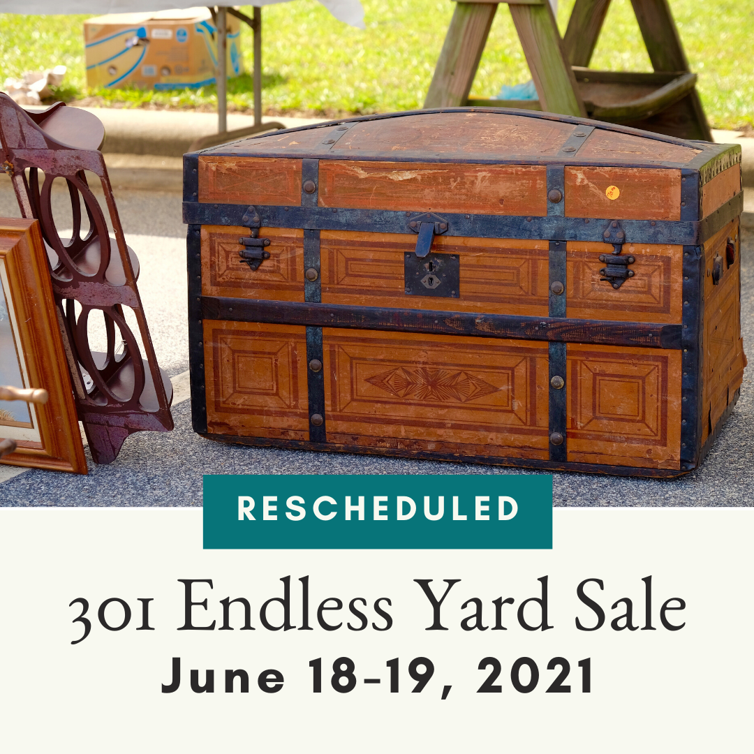 301 Endless Yard Sale Rescheduled for June 18-19, 2021.