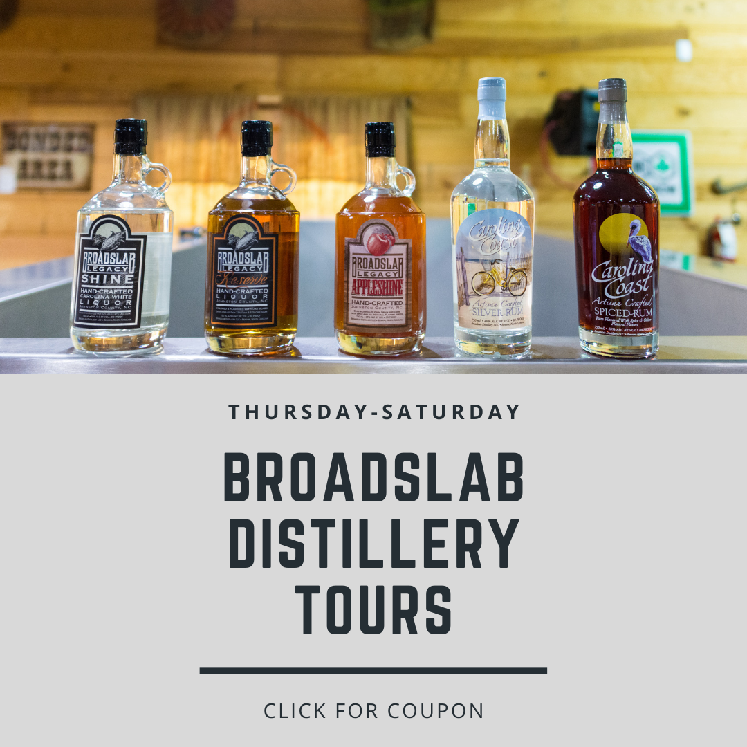 Broadslab Distillery Tours are available Thursdays through Saturdays, in Benson NC.