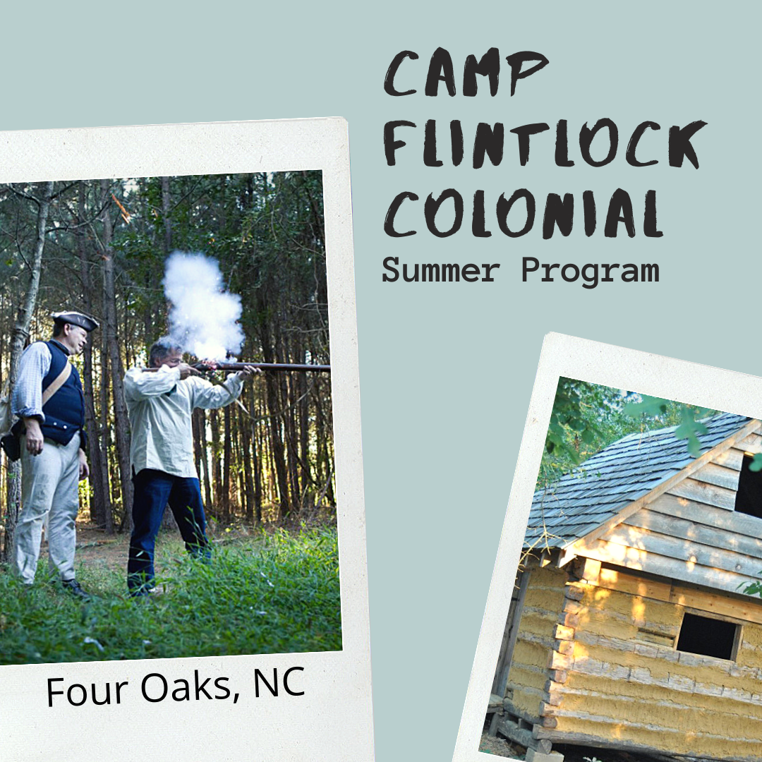 Camp Flintlock Colonial Summer Program is a wonderful youth program for history lessions, located in Four Oaks, NC.
