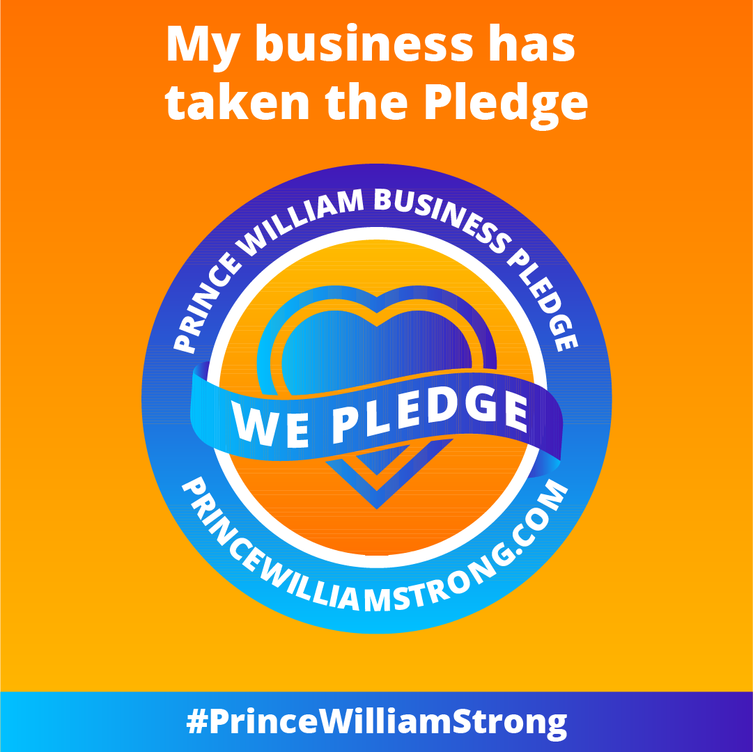 Orange box with copy - My business has taken the pledge, with blue circle with heart in middle that says - Prince William Business Pledge, middle says We Pledge, PrinceWilliamStrong.com, on bottom it reads #PrinceWilliamStrong