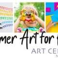 Summer Art for Kids - 7 weeks of FUN Classes!