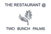 The Restaurant at Two Bunch Palms